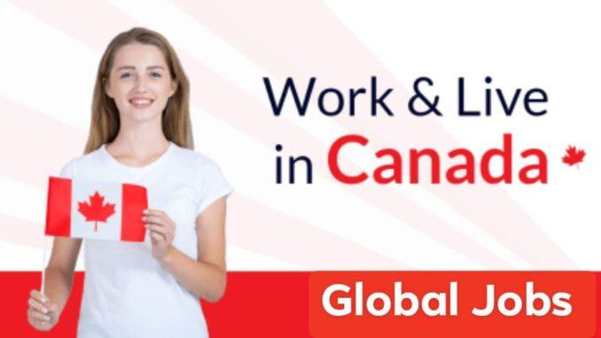 Find 2021 Dream Jobs in Canada, Get Work Permit Visa